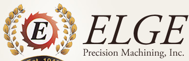 Elge Precision Machining, Inc. | We Make the Parts that Hold the World Together.